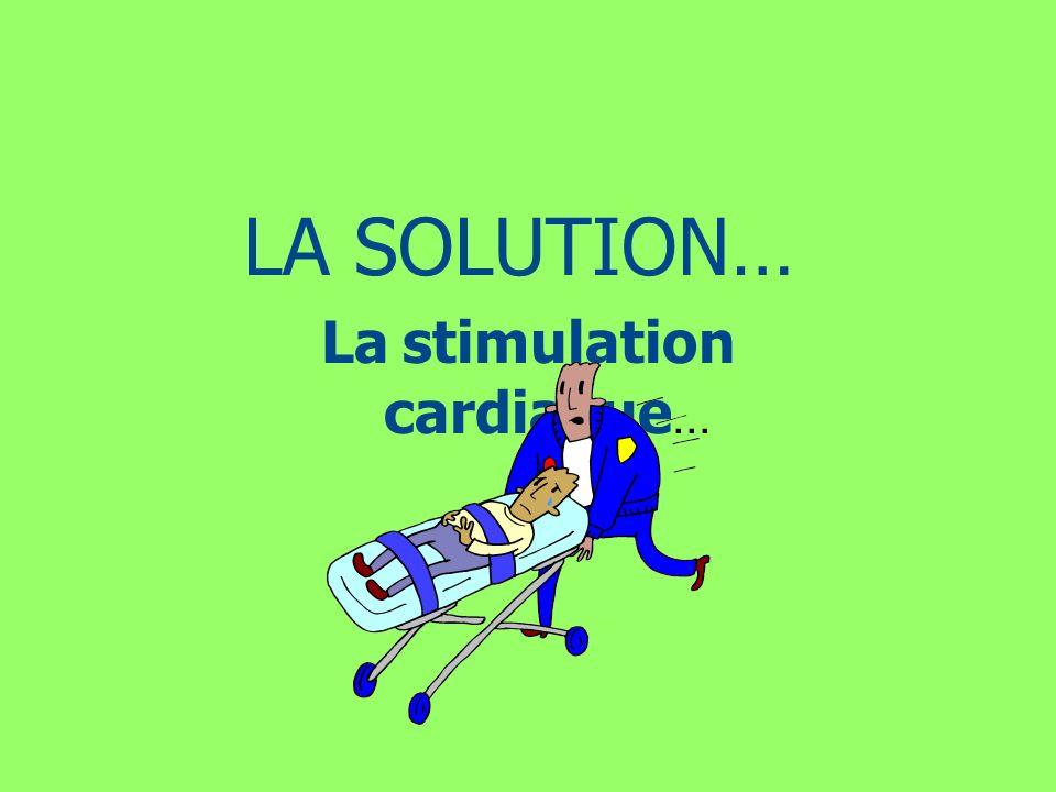 La stimulation cardiaque...
