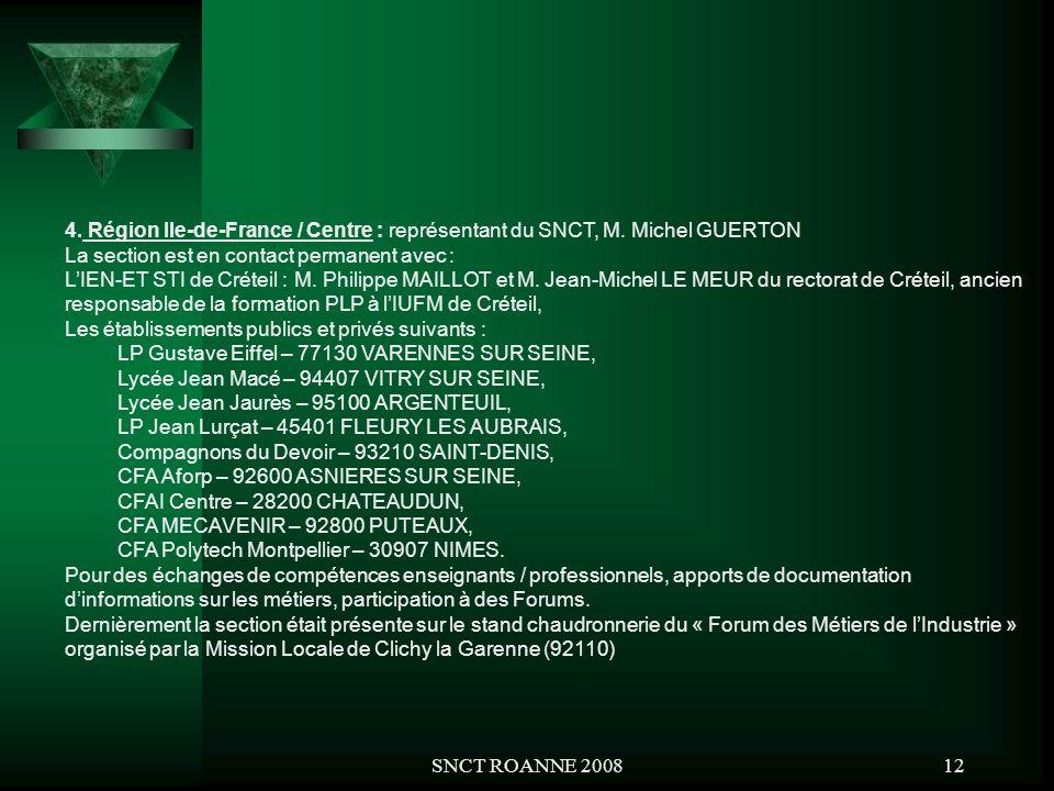 4. Région Ile-de-France / Centre : représentant du SNCT, M