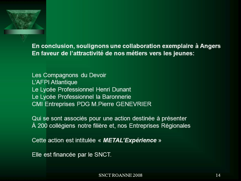 En conclusion, soulignons une collaboration exemplaire à Angers