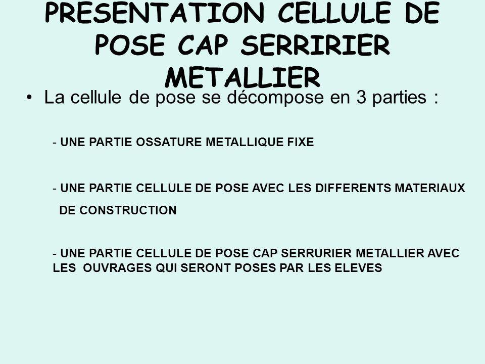 PRESENTATION CELLULE DE POSE CAP SERRIRIER METALLIER