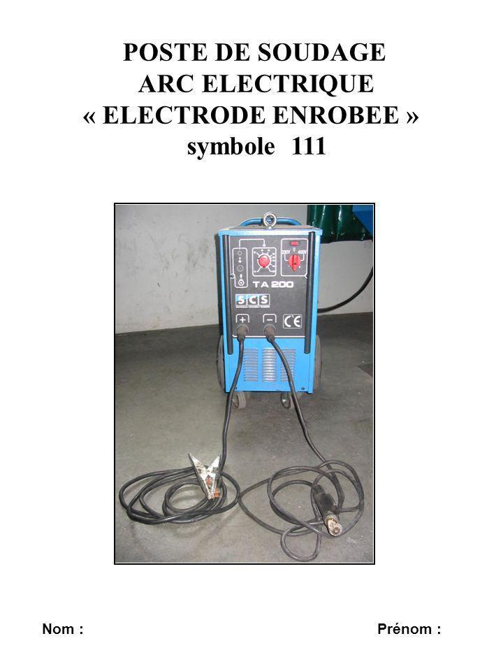 POSTE DE SOUDAGE ARC ELECTRIQUE « ELECTRODE ENROBEE »