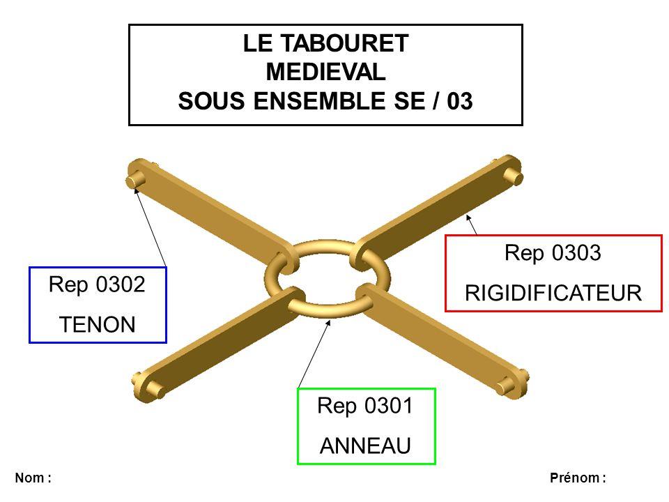 LE TABOURET MEDIEVAL SOUS ENSEMBLE SE / 03 Rep 0303 RIGIDIFICATEUR
