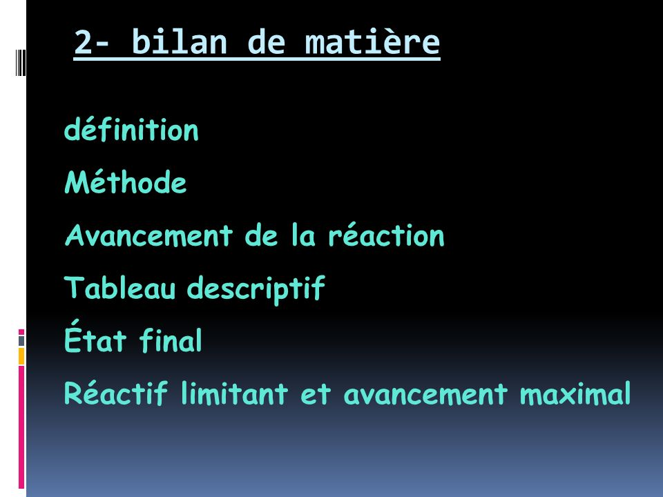 2- bilan de matière définition Méthode Avancement de la réaction