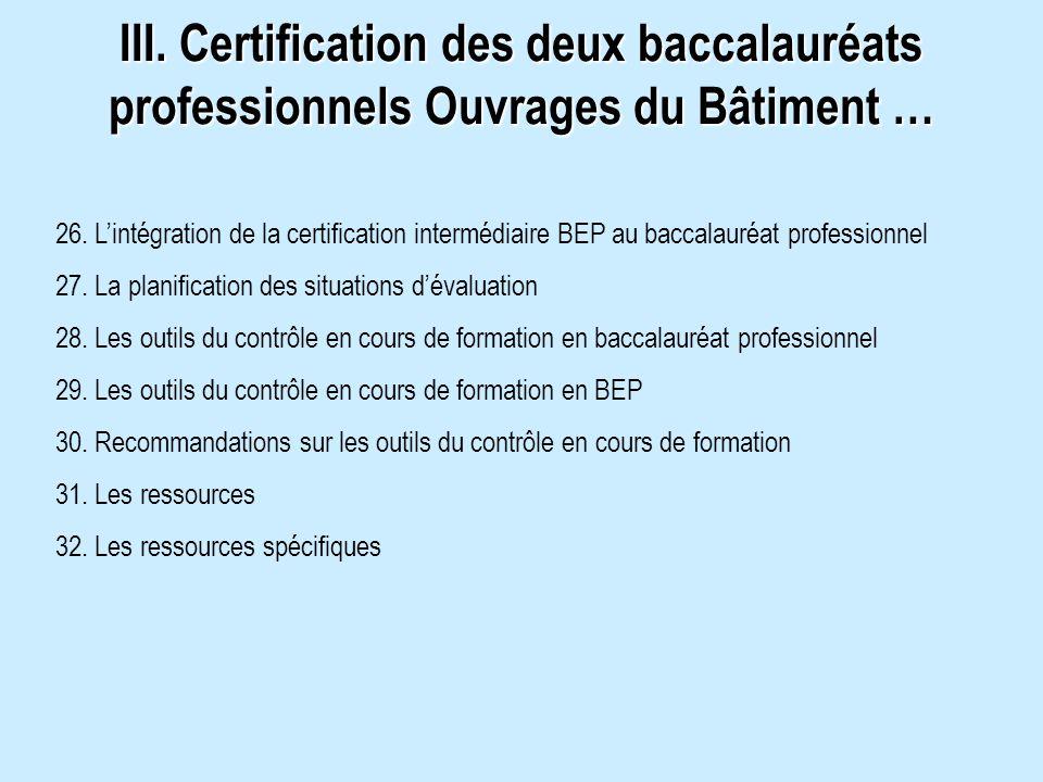 III. Certification des deux baccalauréats professionnels Ouvrages du Bâtiment …