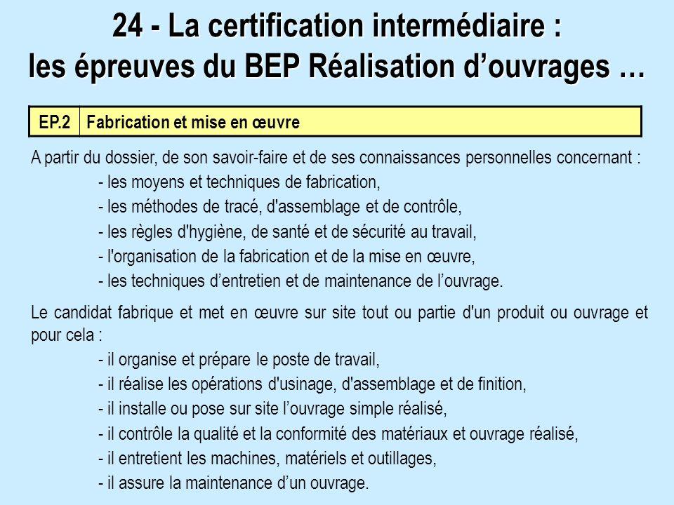 24 - La certification intermédiaire : les épreuves du BEP Réalisation d'ouvrages …