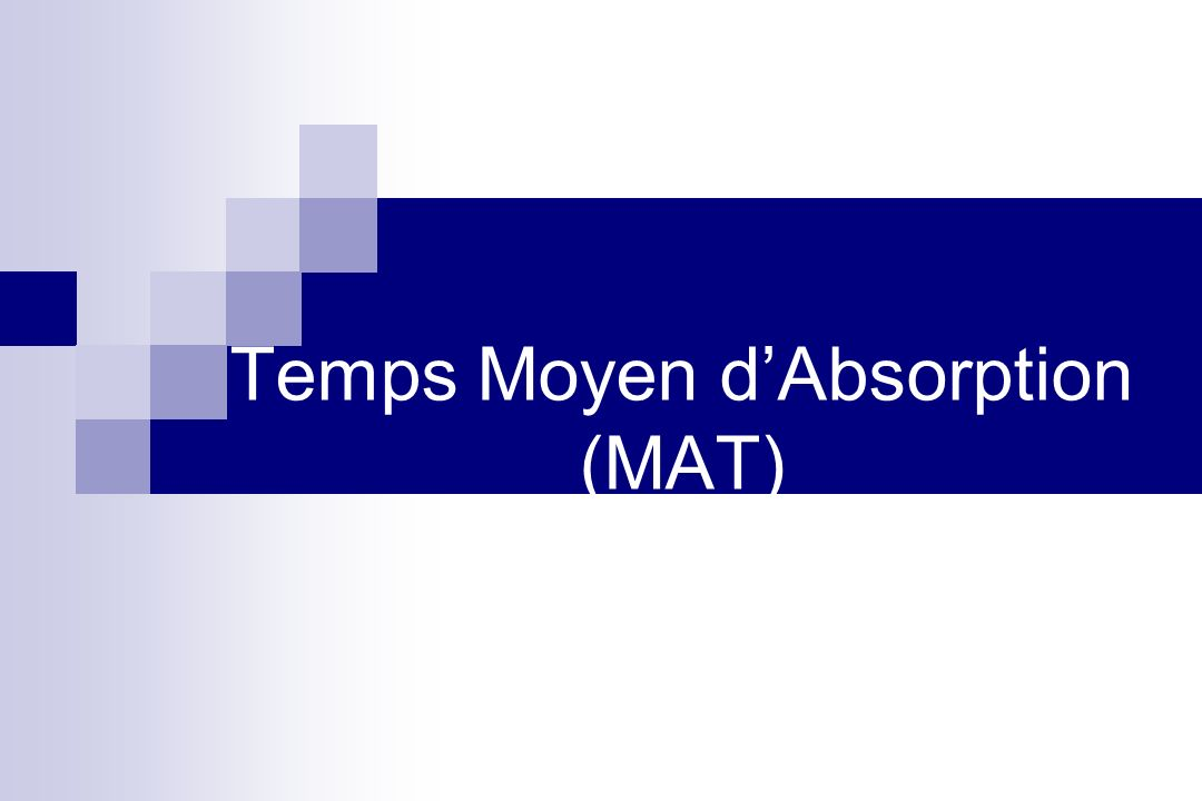 Temps Moyen d'Absorption (MAT)