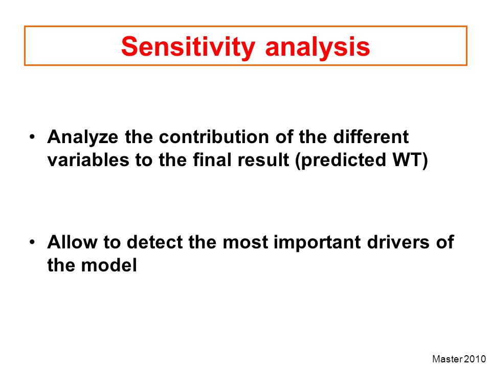 Sensitivity analysis Analyze the contribution of the different variables to the final result (predicted WT)