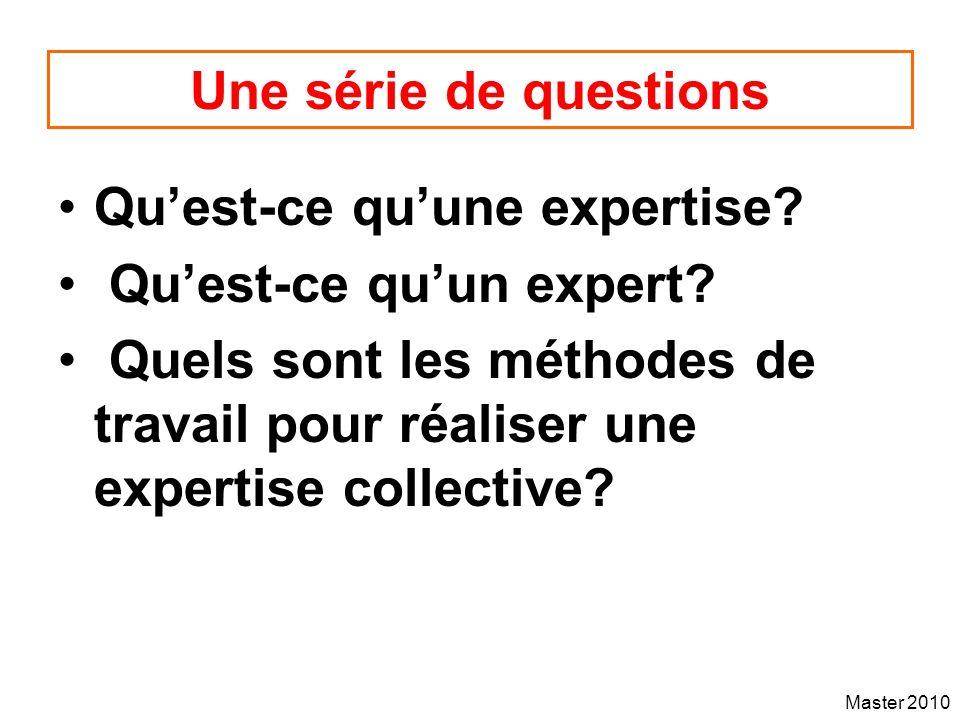 Une série de questions Qu'est-ce qu'une expertise Qu'est-ce qu'un expert