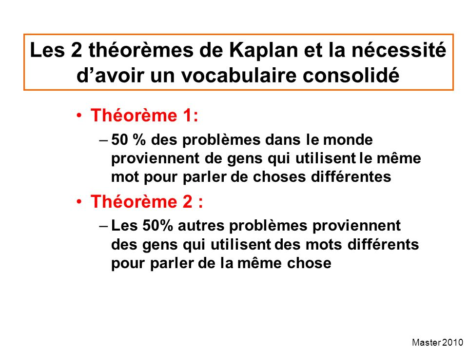 Les 2 théorèmes de Kaplan et la nécessité d'avoir un vocabulaire consolidé
