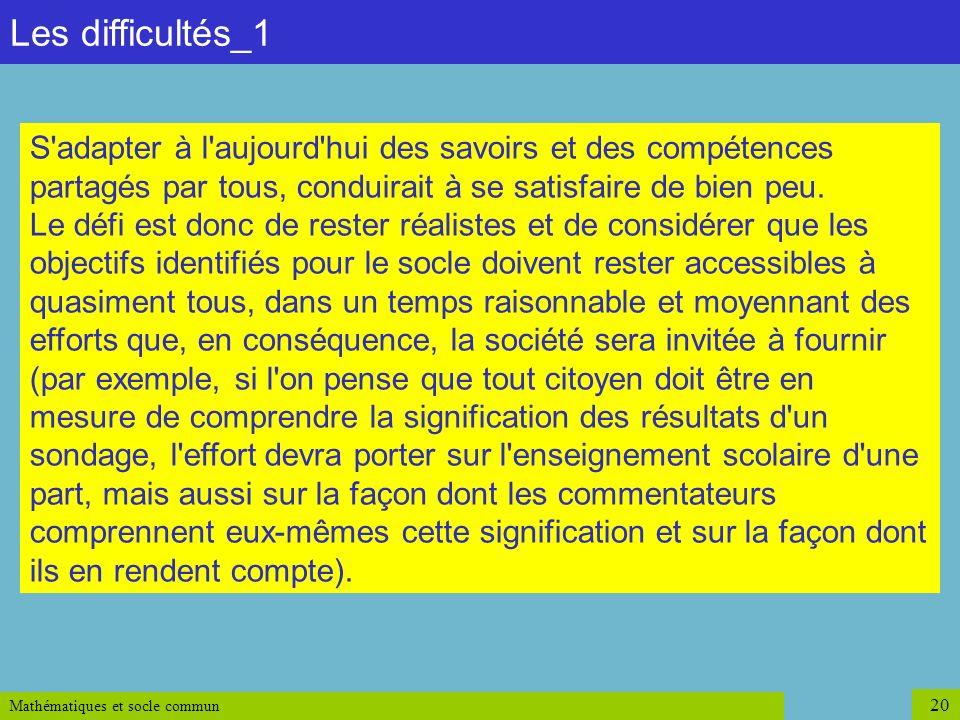 Les difficultés_1 S adapter à l aujourd hui des savoirs et des compétences partagés par tous, conduirait à se satisfaire de bien peu.