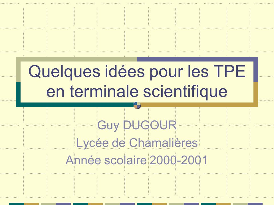 Quelques idées pour les TPE en terminale scientifique