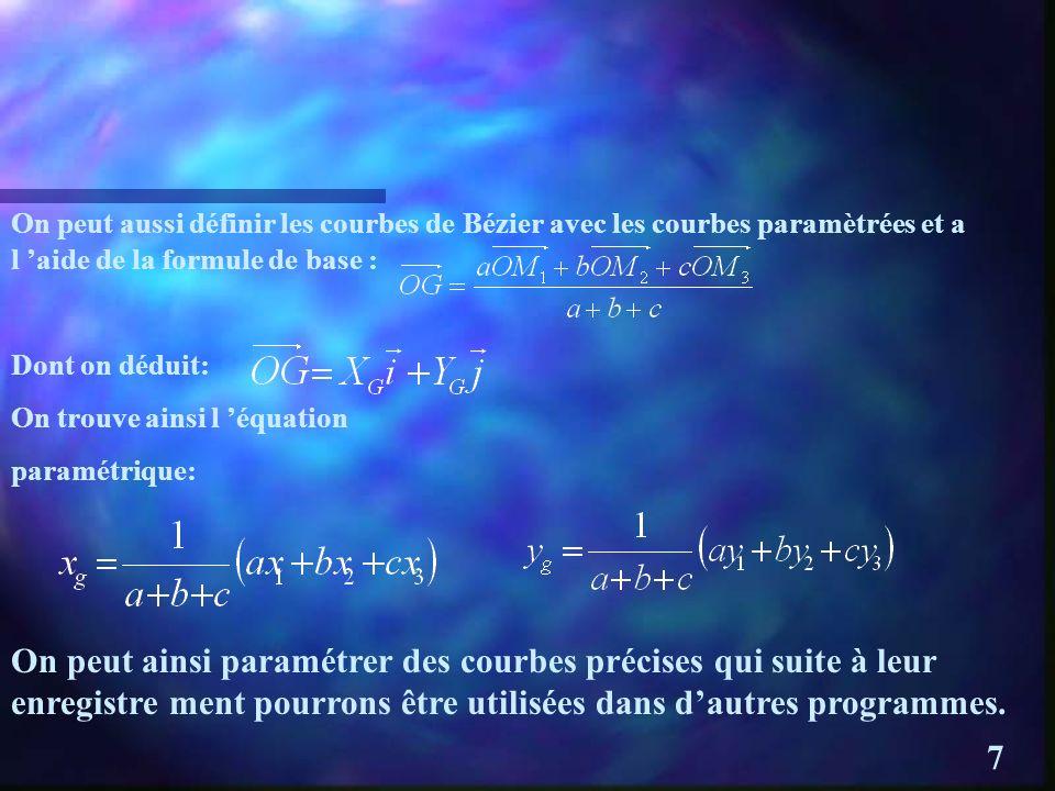 On peut aussi définir les courbes de Bézier avec les courbes paramètrées et a l 'aide de la formule de base :