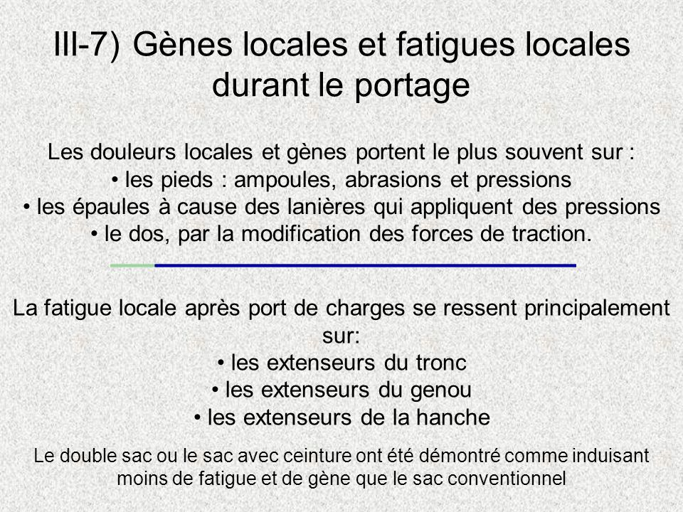 III-7) Gènes locales et fatigues locales durant le portage