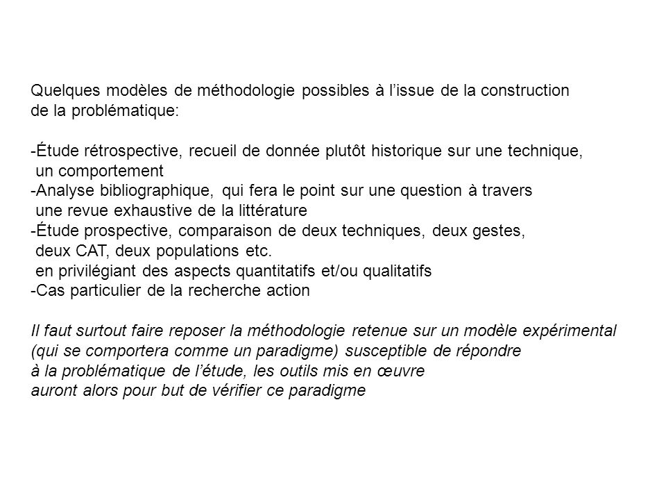 Quelques modèles de méthodologie possibles à l'issue de la construction