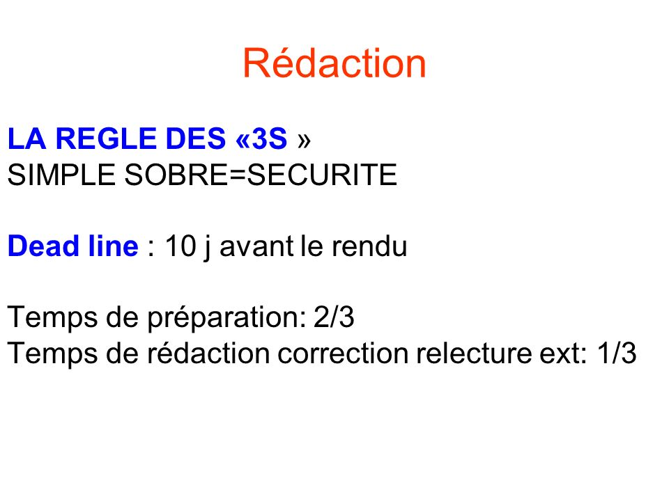 Rédaction LA REGLE DES «3S » SIMPLE SOBRE=SECURITE