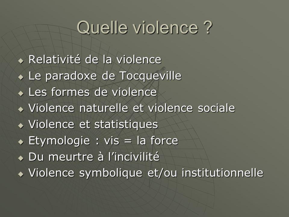 Quelle violence Relativité de la violence Le paradoxe de Tocqueville