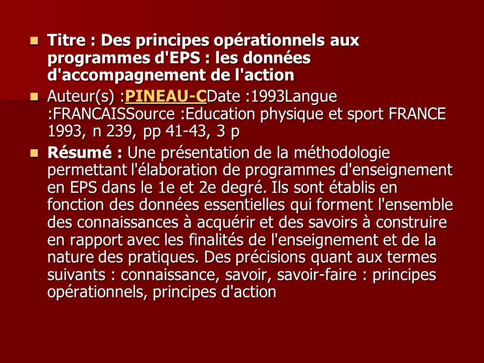 Titre : Des principes opérationnels aux programmes d EPS : les données d accompagnement de l action