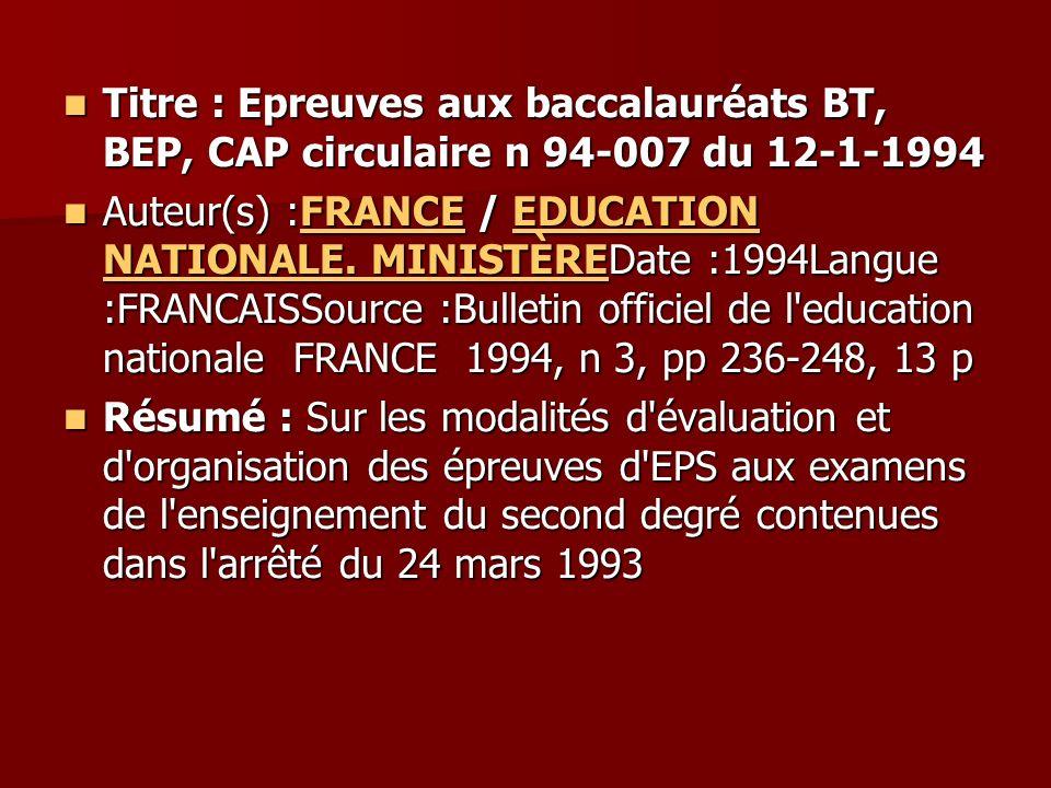 Titre : Epreuves aux baccalauréats BT, BEP, CAP circulaire n 94-007 du 12-1-1994