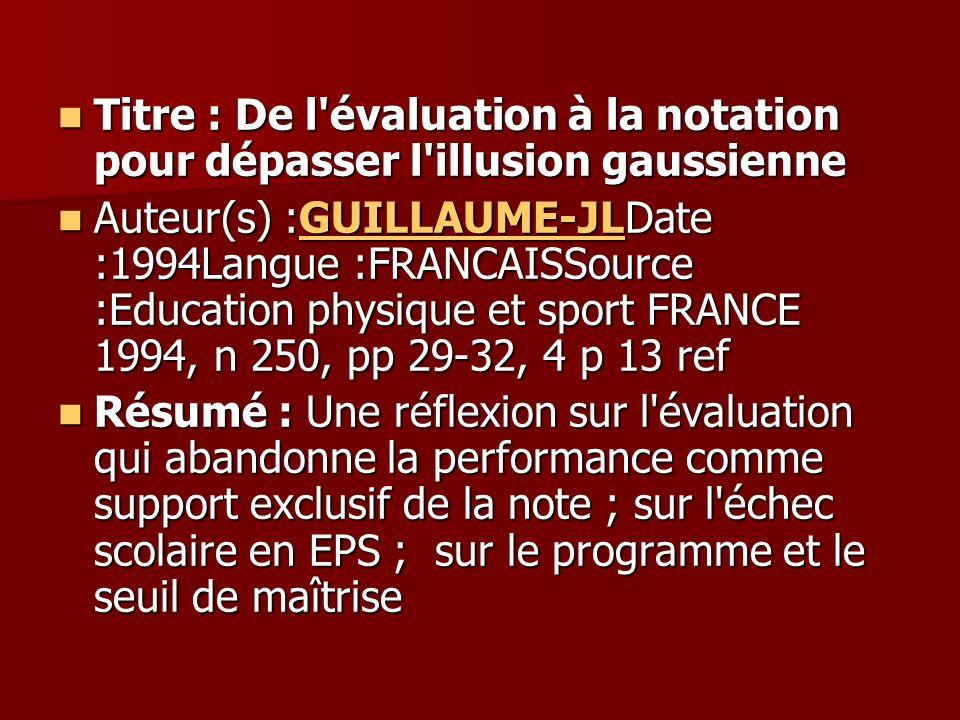 Titre : De l évaluation à la notation pour dépasser l illusion gaussienne