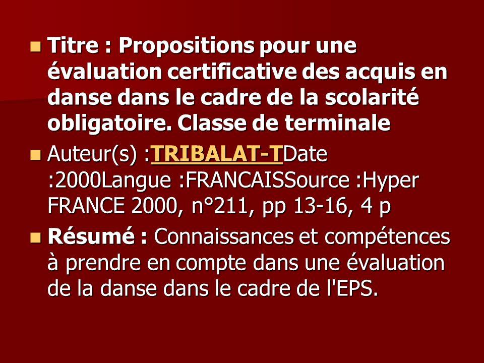 Titre : Propositions pour une évaluation certificative des acquis en danse dans le cadre de la scolarité obligatoire. Classe de terminale