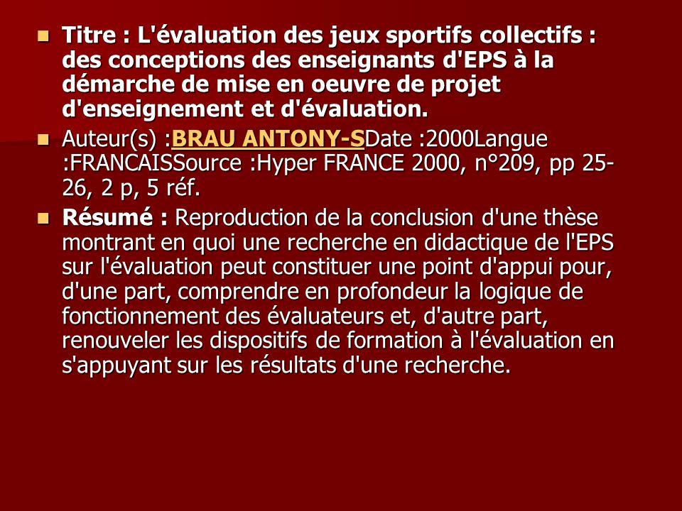 Titre : L évaluation des jeux sportifs collectifs : des conceptions des enseignants d EPS à la démarche de mise en oeuvre de projet d enseignement et d évaluation.