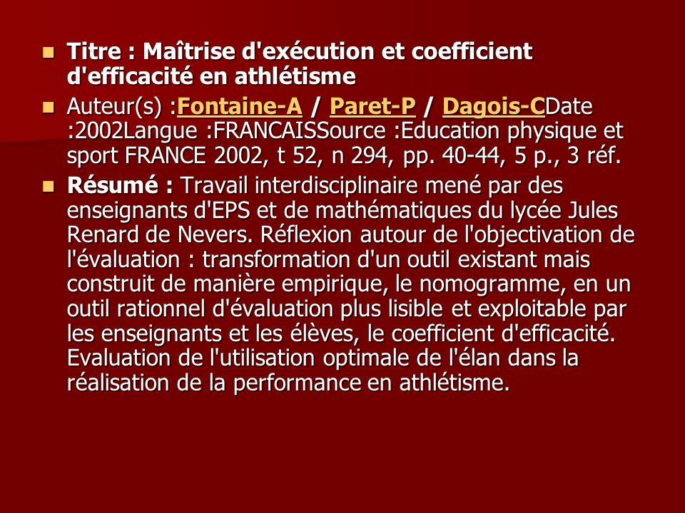 Titre : Maîtrise d exécution et coefficient d efficacité en athlétisme