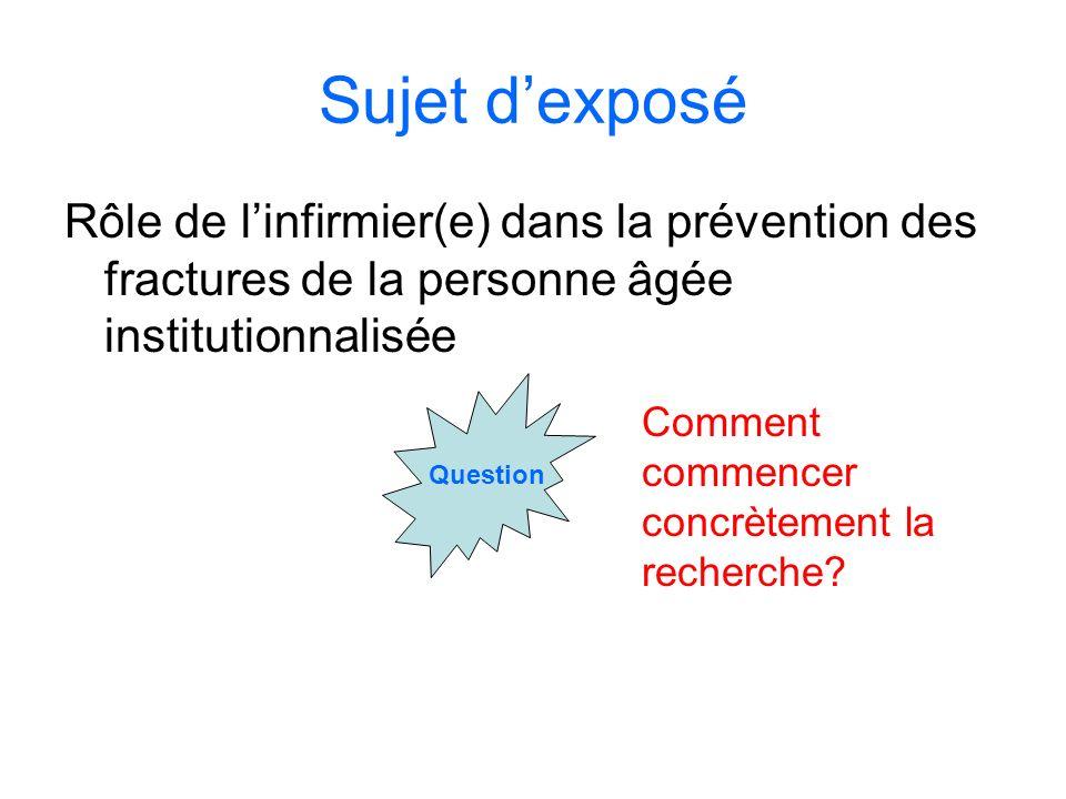 Sujet d'exposé Rôle de l'infirmier(e) dans la prévention des fractures de la personne âgée institutionnalisée.