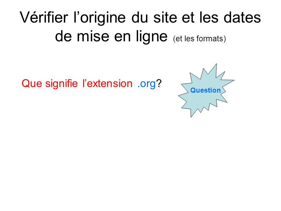 Vérifier l'origine du site et les dates de mise en ligne (et les formats)