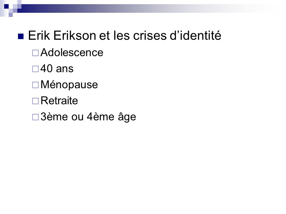Erik Erikson et les crises d'identité