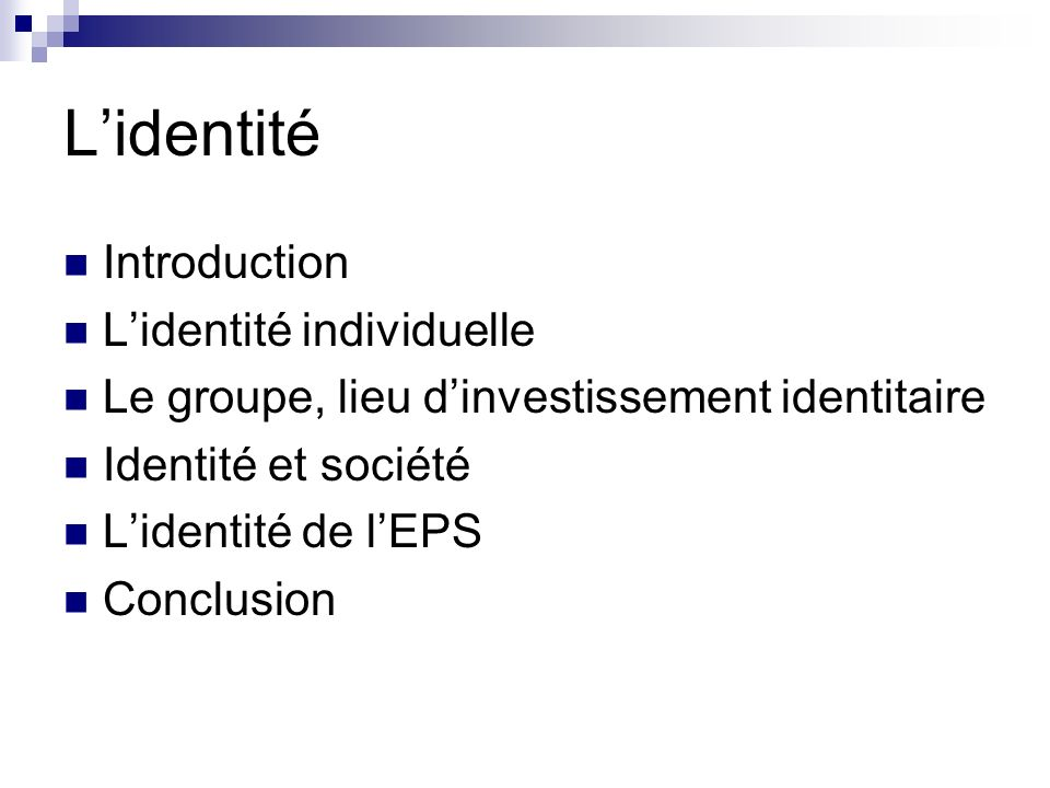 L'identité Introduction L'identité individuelle