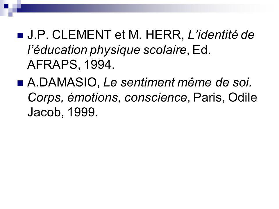 J.P. CLEMENT et M. HERR, L'identité de l'éducation physique scolaire, Ed. AFRAPS, 1994.
