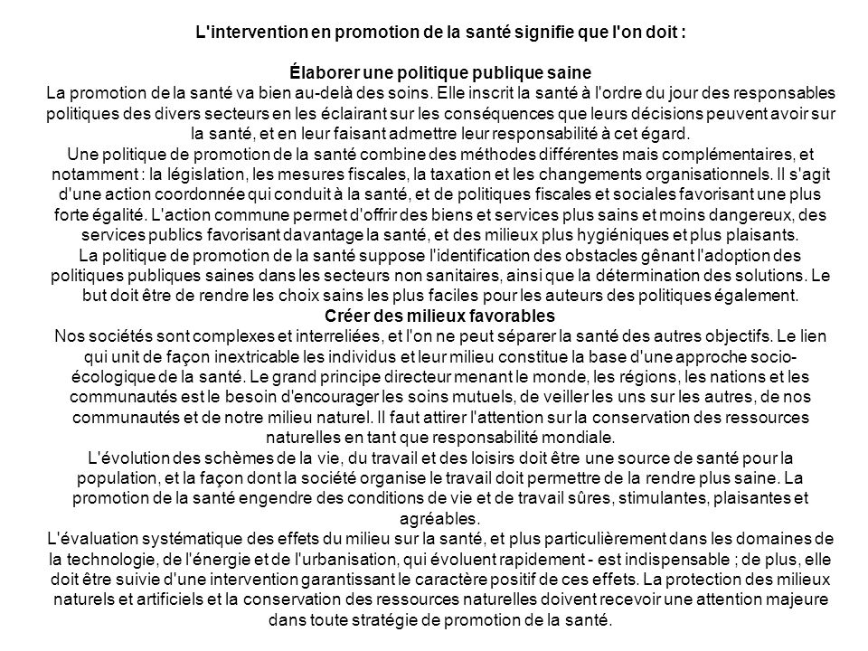 L intervention en promotion de la santé signifie que l on doit :
