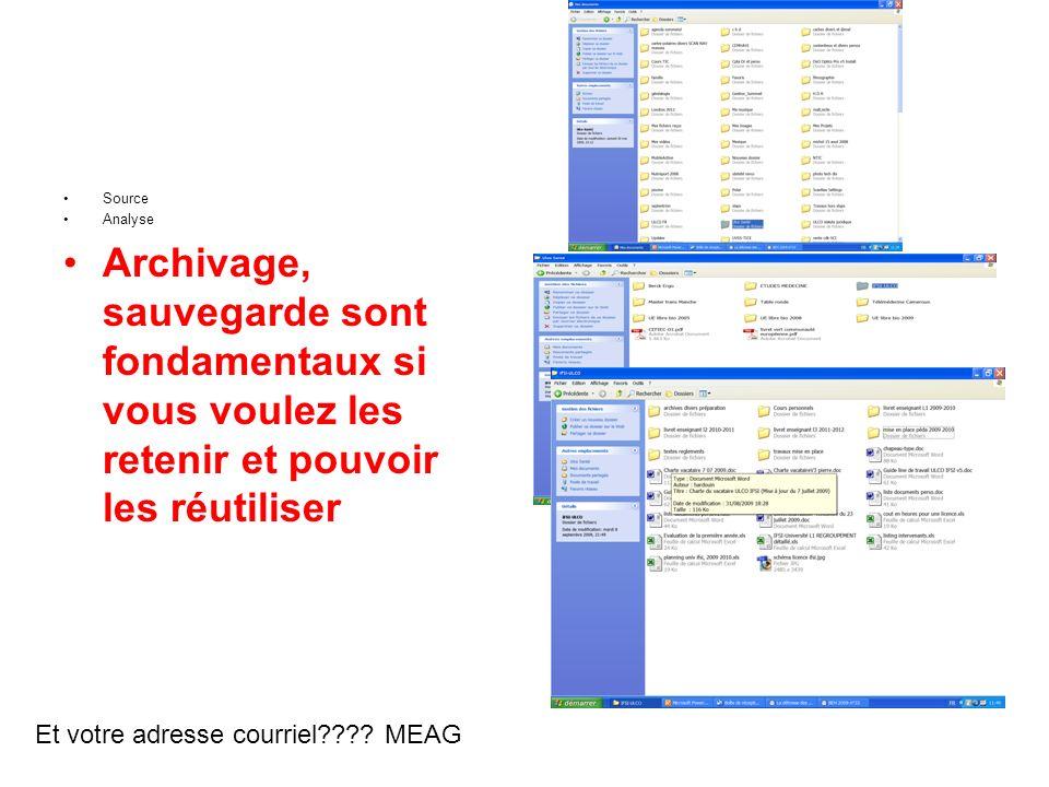 Source Analyse. Archivage, sauvegarde sont fondamentaux si vous voulez les retenir et pouvoir les réutiliser.