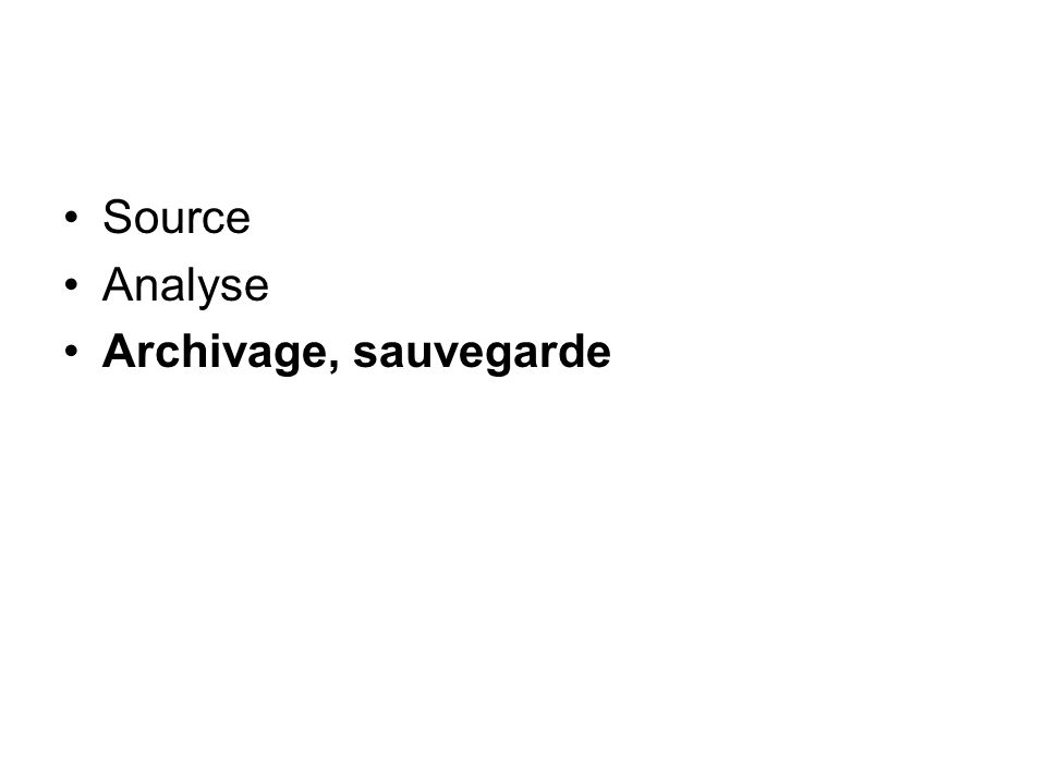 Source Analyse Archivage, sauvegarde