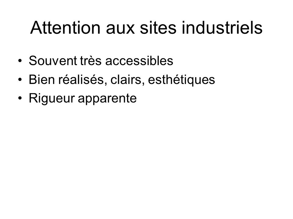 Attention aux sites industriels