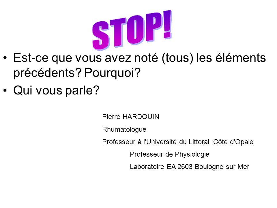 STOP! Est-ce que vous avez noté (tous) les éléments précédents Pourquoi Qui vous parle Pierre HARDOUIN.