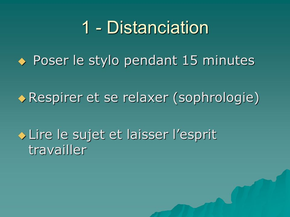 1 - Distanciation Poser le stylo pendant 15 minutes
