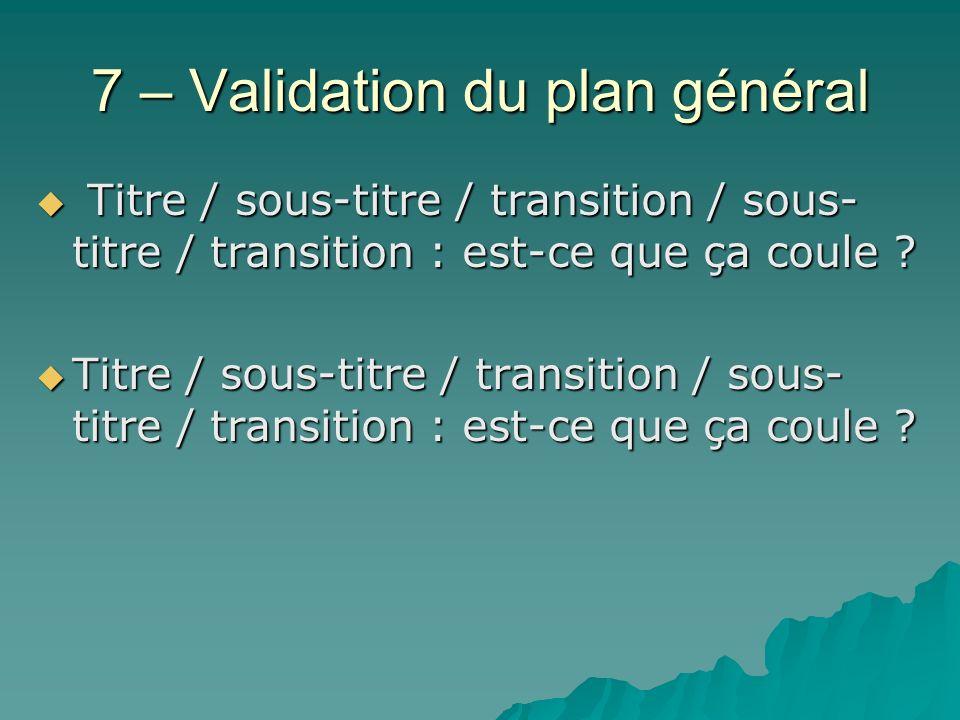7 – Validation du plan général