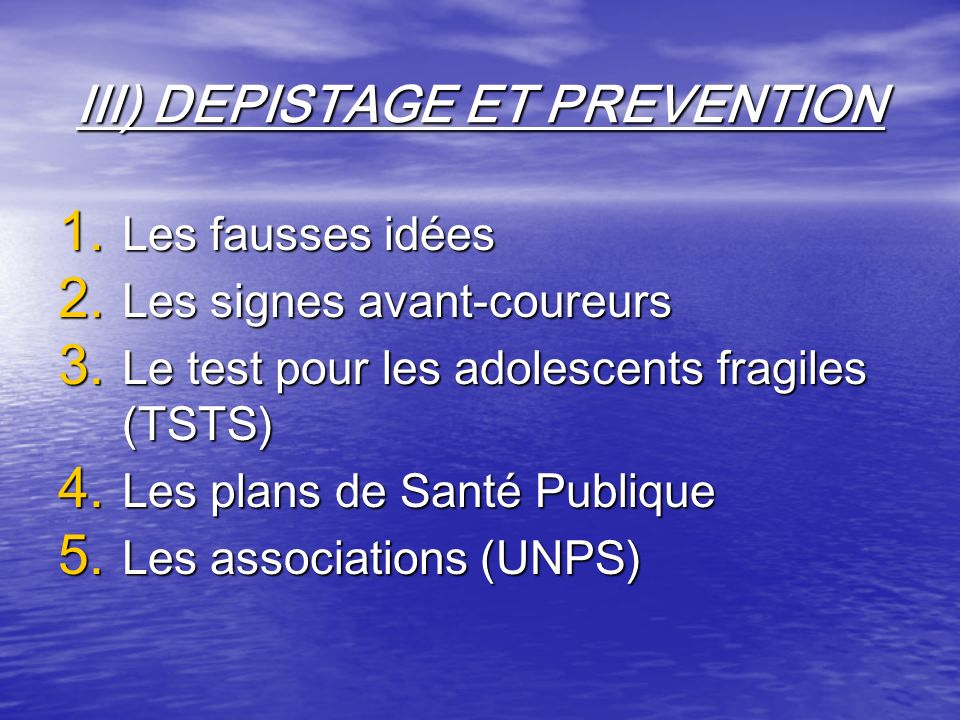 III) DEPISTAGE ET PREVENTION