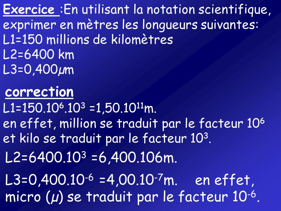 Exercice :En utilisant la notation scientifique, exprimer en mètres les longueurs suivantes: