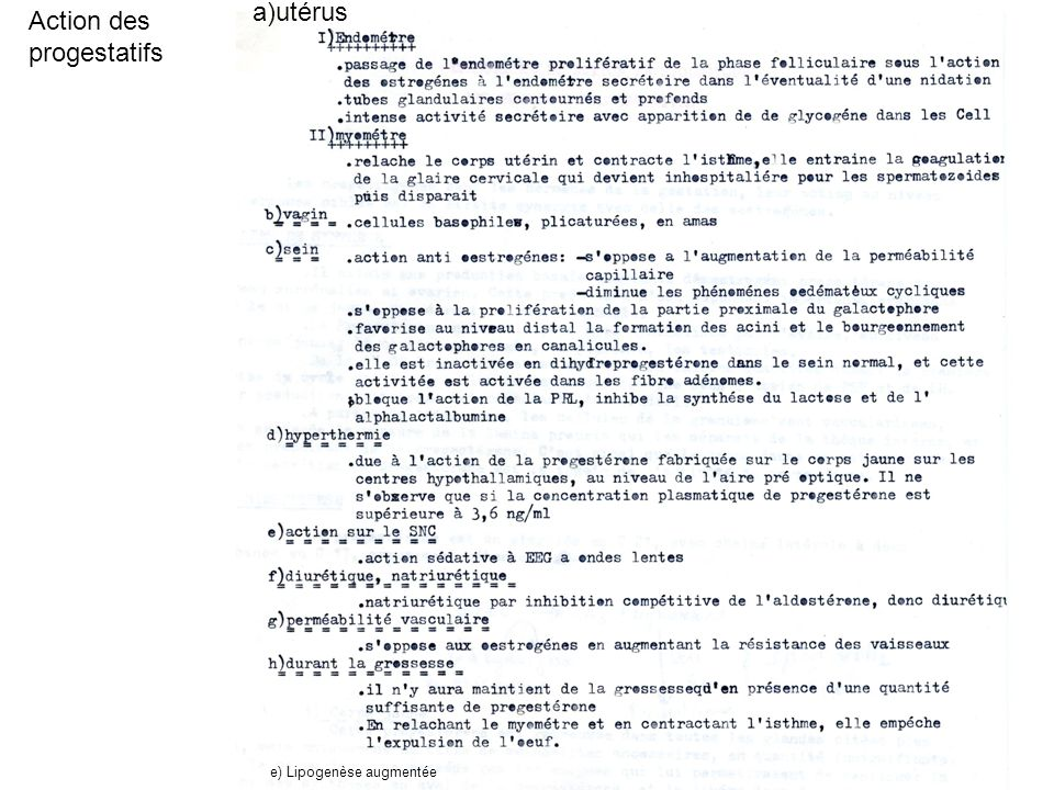 a)utérus Action des progestatifs e) Lipogenèse augmentée