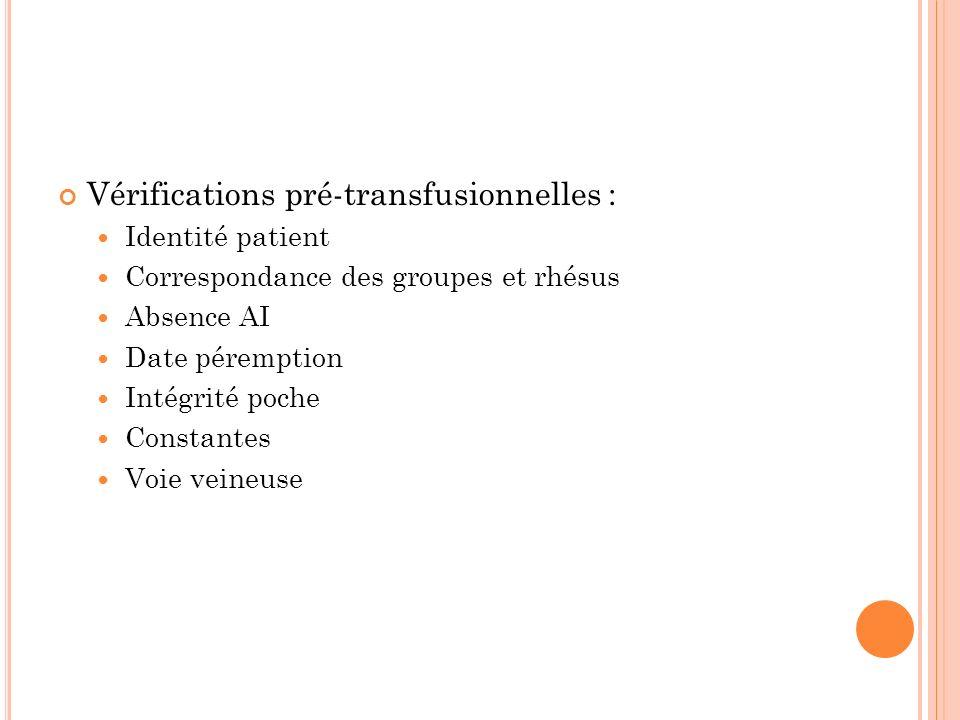 Vérifications pré-transfusionnelles :