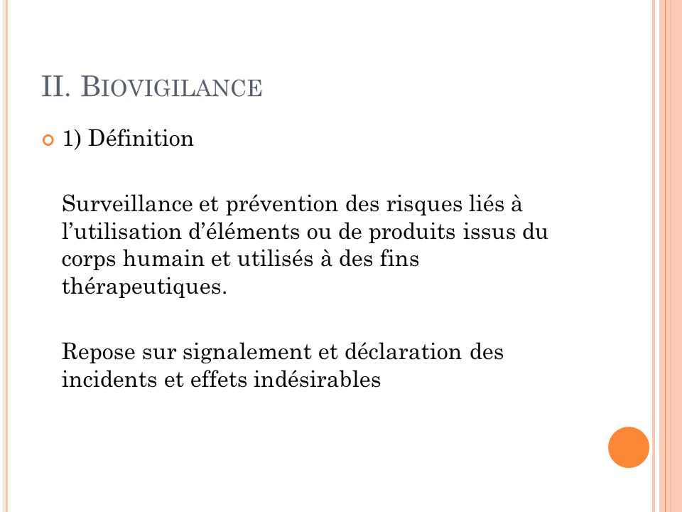 II. Biovigilance 1) Définition