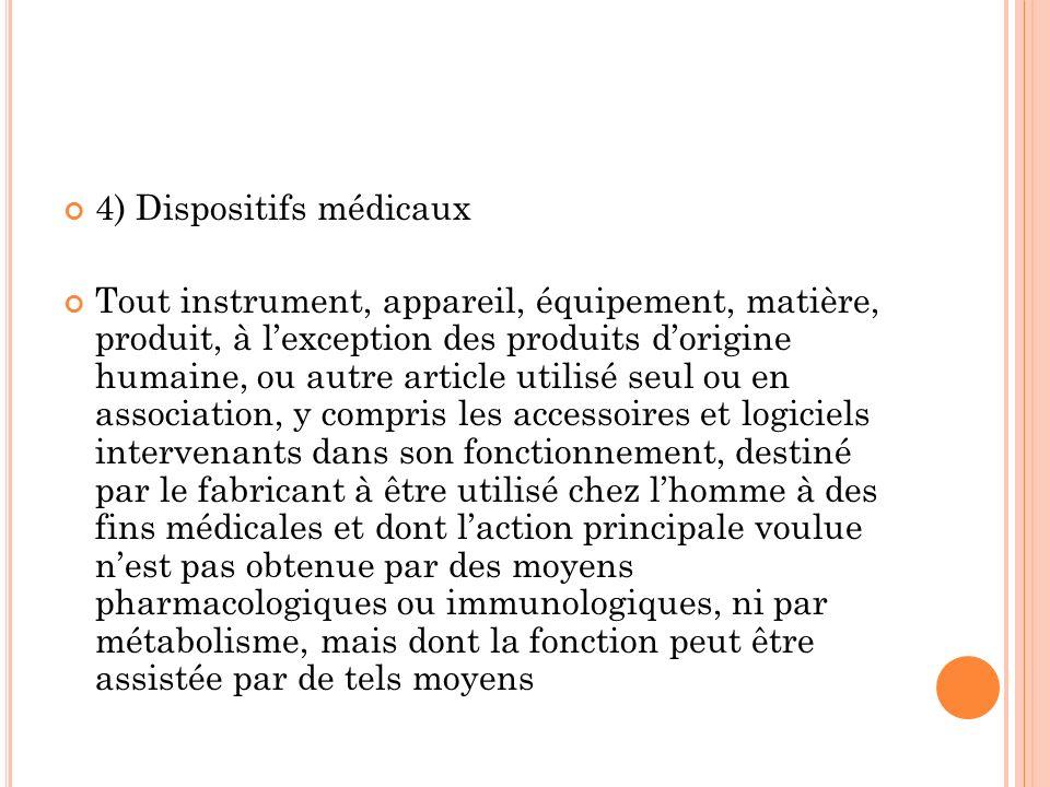 4) Dispositifs médicaux