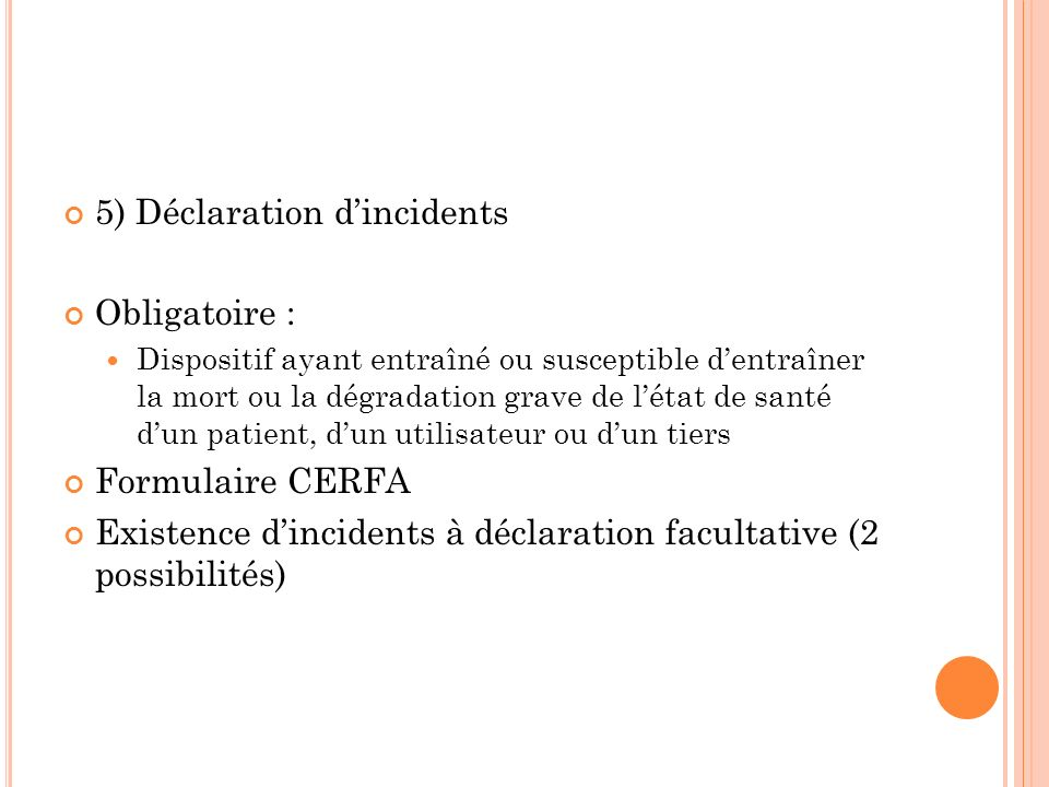 5) Déclaration d'incidents Obligatoire :