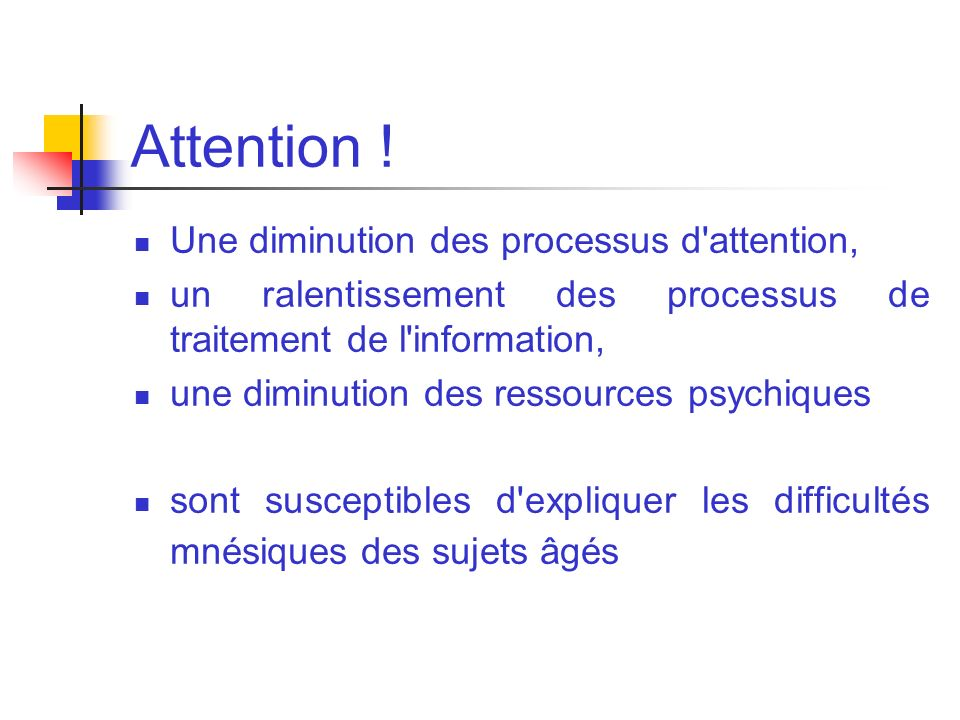 Attention ! Une diminution des processus d attention,