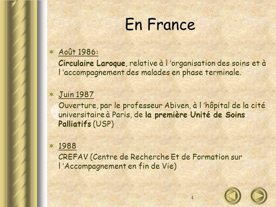 En France Août 1986: Circulaire Laroque, relative à l 'organisation des soins et à l 'accompagnement des malades en phase terminale.
