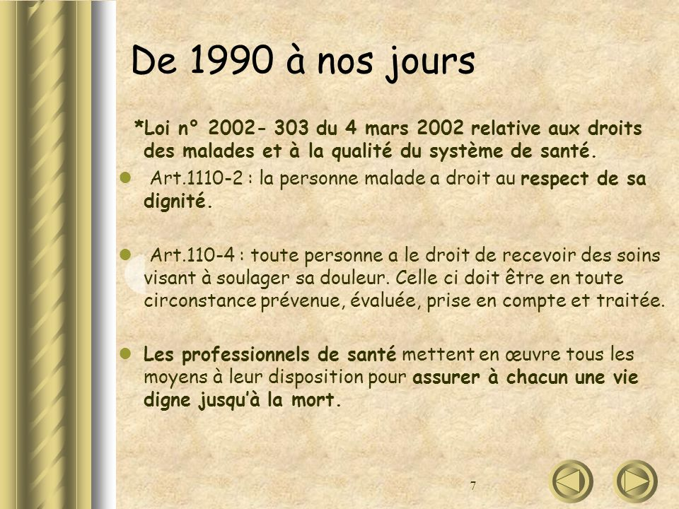 De 1990 à nos jours *Loi n° 2002- 303 du 4 mars 2002 relative aux droits des malades et à la qualité du système de santé.