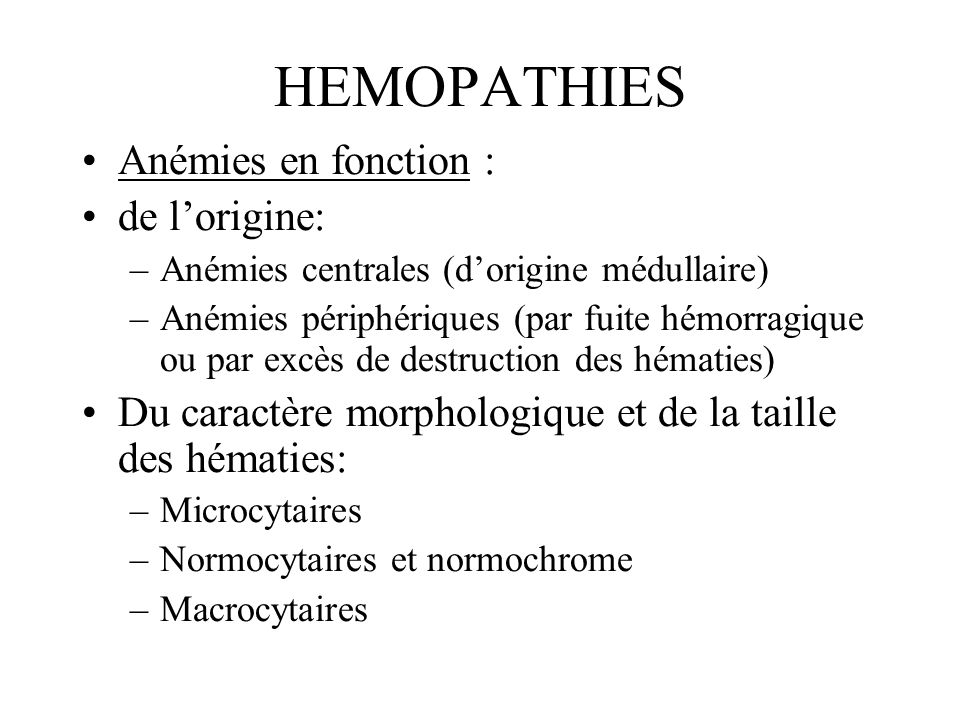 HEMOPATHIES Anémies en fonction : de l'origine: