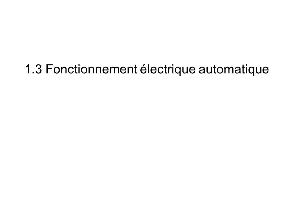 1.3 Fonctionnement électrique automatique